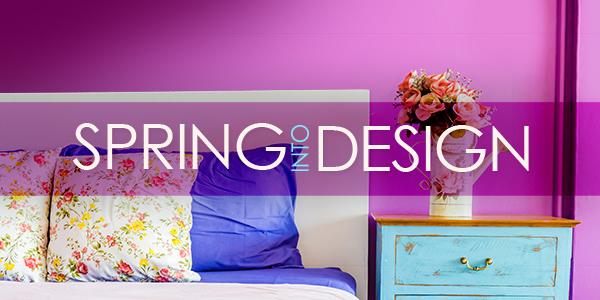 Spring Into Design!
