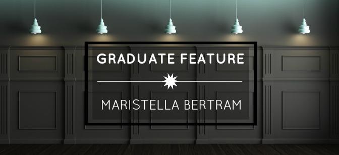 Graduate Feature: Maristella Bertram